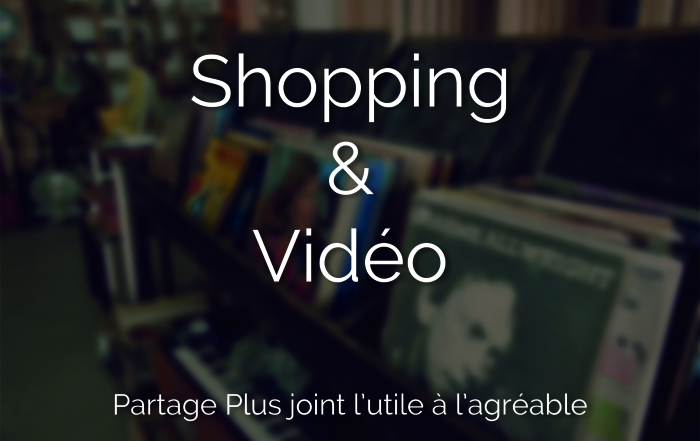 Shopping & Vidéo